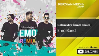 Emo Band - Delam Mire Barat - Remix ( امو بند - دلم میره برات - ریمیکس)