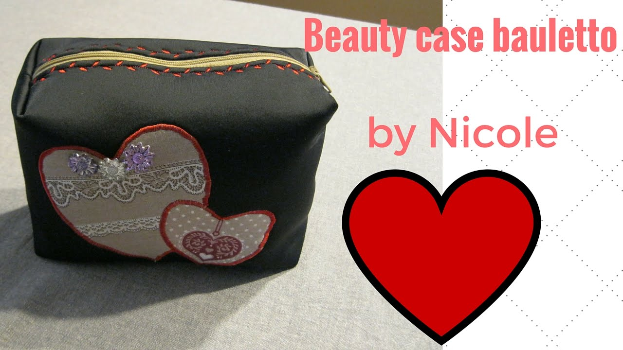 Beauty case bauletto con applique cuore tutorial cosmetic bag