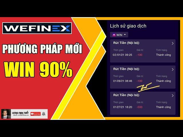 Wefinex - Phương Pháp Mới Đục Sàn WIN 90% 🔴 Lương Minh Triết