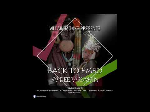 Villain Monks Presents  Back To Embo #BTE009 Guest Mix By DeepAssassin