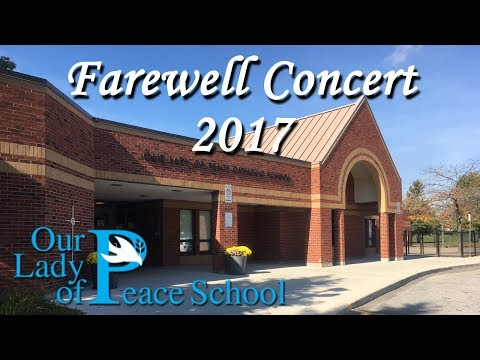 Our Lady of Peace Catholic School Farewell Concert - 2017 - OLP music compilation