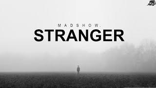 MadShow - STRANGER (Original Mix)