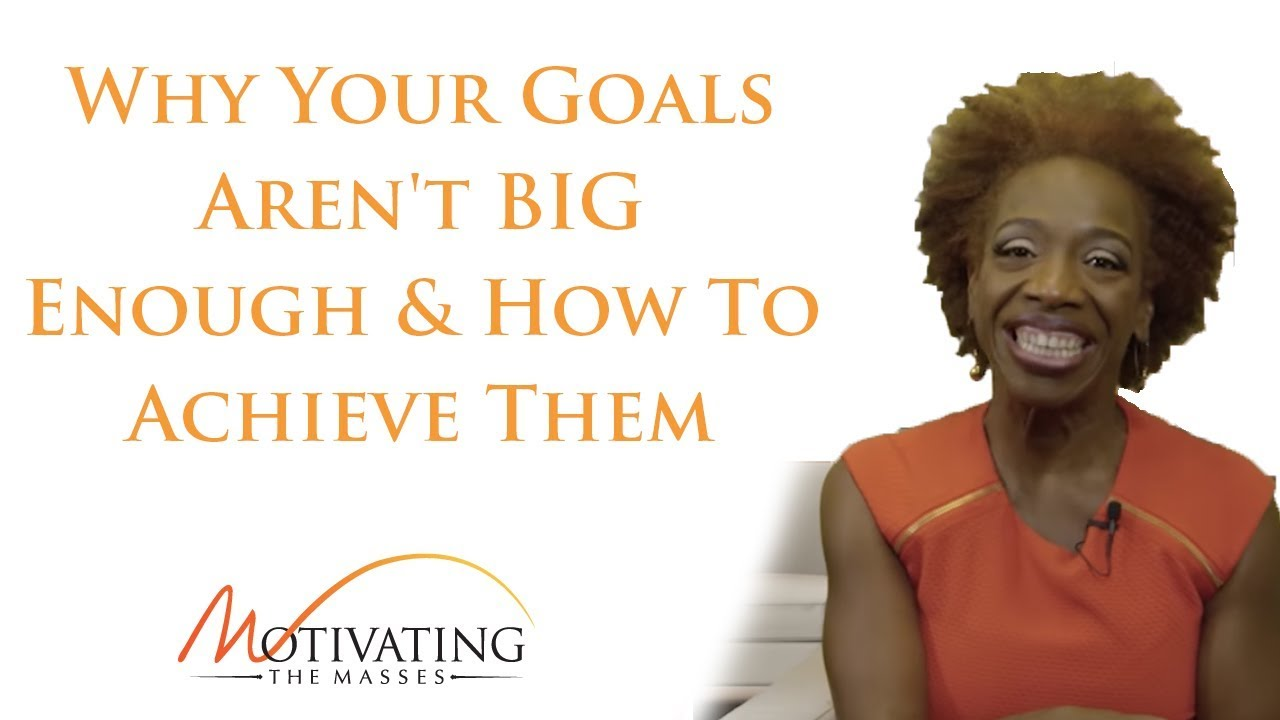 Lisa Nichols - Why Your Goals Aren't BIG Enough & How To Achieve Them