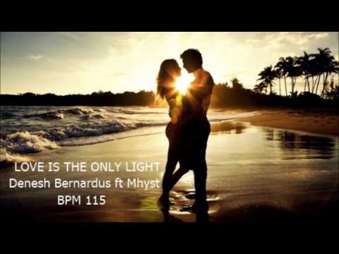 Love is the only light - Denesh Bernardus...