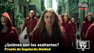 ¿Quiénes son los asaltantes? // Frente de Izquierda Unidad #LaCasaDePapel