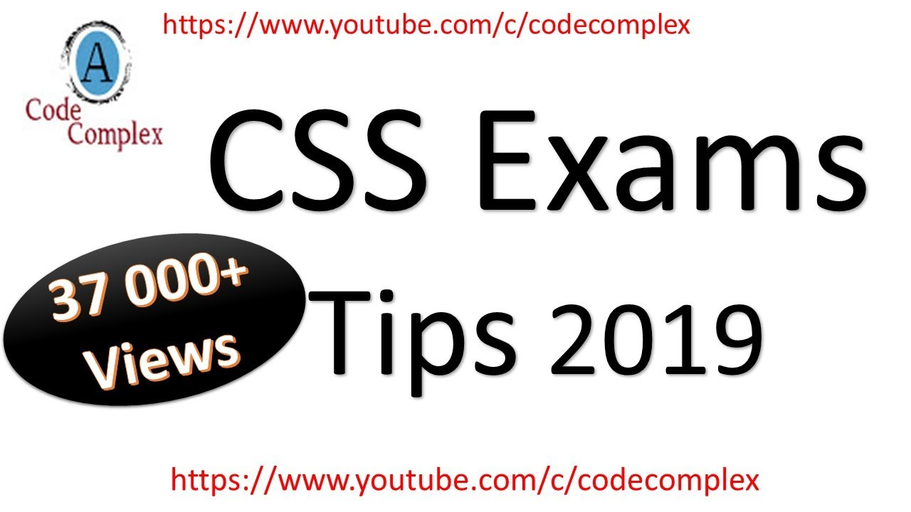 CSS Exam 2019 - CSS Exam Subjects Best Tips for CSS Exam 2019 - CSS Exam  2019 (CSS Exam Pakistan