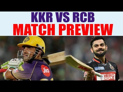 IPL 2017: RCB vs KKR ; Bangalore vs Kolkatta Match Preview & Prediction