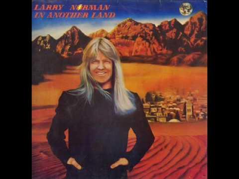 Larry Norman - 7 - Deja Vu - Look Into Jesus - In Another Land (1976)