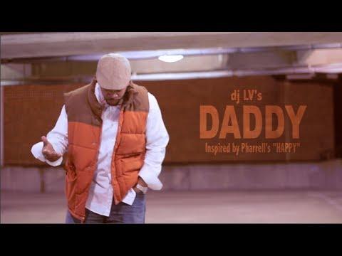"""DADDY (inspired by Pharrell's """"Happy"""") - dj LV (I know dj LV)"""