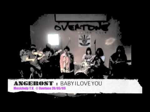 ANGEROST :  Baby i love you