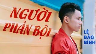Người Phản Bội - Lê Bảo Bình [Lyrics]