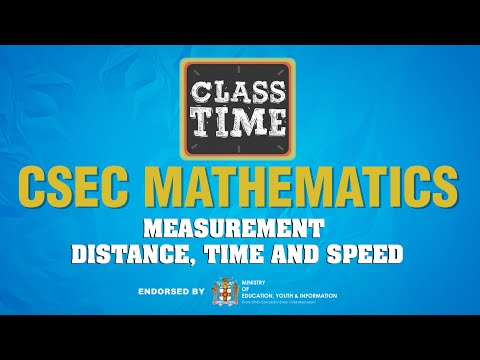 CSEC Mathematics - Measurement – Distance, Time and Speed - March 23 2021