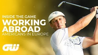 Why Are More Americans Playing on the European Tour? | Inside The Game | Golfing World