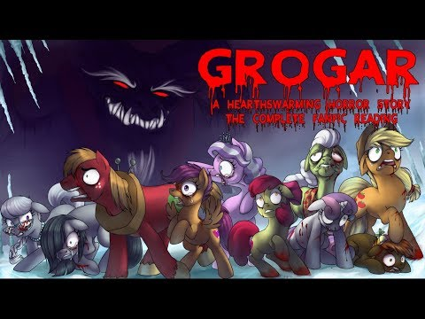 Pony Tales [MLP Fanfic Reading] Grogar: A Hearth's Warming Horror Story [The Complete Story]