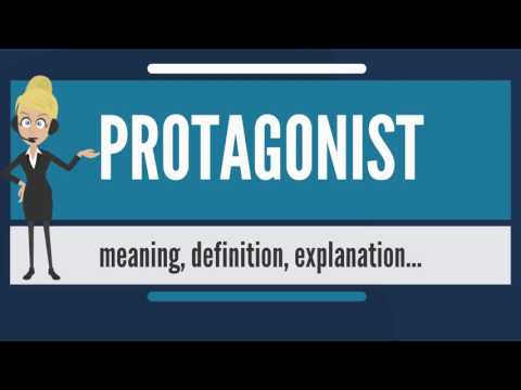 What is PROTAGONIST? What does PROTAGONIST mean? PROTAGONIST meaning, definition & explanation