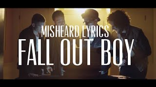 Misheard Lyrics | FALL OUT BOY