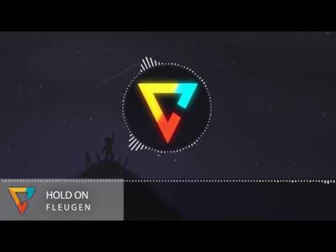 Fleugen - Hold On {Official Video // Royalty Free // Free Download}