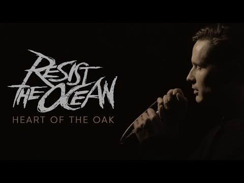 RESIST THE OCEAN - Heart of the Oak (official music video) | Bleeding Nose Records