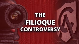 Comments on the Filioque Controversy