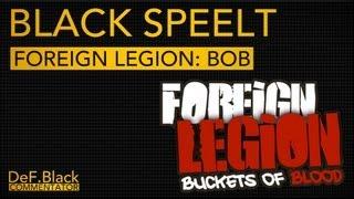 Black Speelt - Foreign Legion: Buckets Of Blood - Dutch Commentary