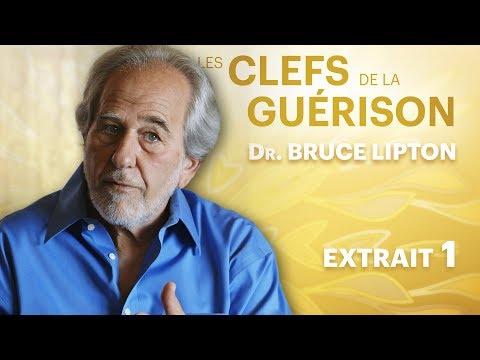 Les Clefs de la Guérison // Dr. Bruce Lipton : Extrait 1 // VF