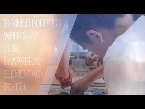Summer Robotics Workshop 2018: Chaparral Elementary School