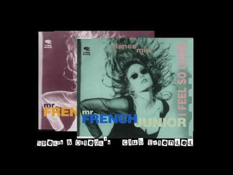 Mr French Jr - I Feel So Good  (Spears & Ortega's 12'' Extended & Original Mix)