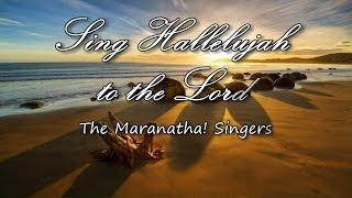 Sing Hallelujah - The Maranatha! Singers [with lyrics]