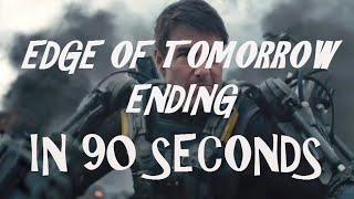 EDGE OF TOMORROW ENDING - The PERFECT Explanation - in only 90 seconds