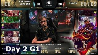 Kingzone DragonX vs Fnatic | Day 2 LoL MSI 2018 Main Event Group Stage | KZ vs FNC