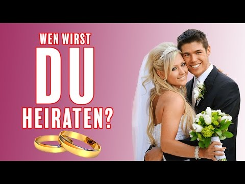 Wen Wirst Du Heiraten?