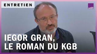 Iegor Gran, le roman du KGB