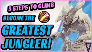 5 Steps To Become The Greatest Jungler (Ultimate Tips To Climb - League Of Legends)