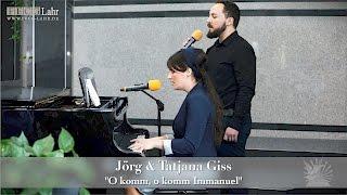 """FECG Lahr - Jörg & Tatjana Giss - """"O komm, o komm Immanuel"""