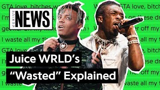 "Juice WRLD & Lil Uzi Vert's ""Wasted"" Explained 