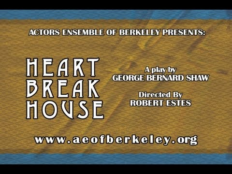 Heartbreak House - Directed by Robert Estes