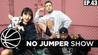 The No Jumper Show Ep. 43