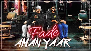 FADE Aman Yaar (Official ) Deep Jandu | Lally Mundi