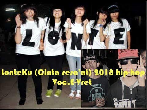 LonteKu(Cinta sesaat) hip hop terbaru 2018 voc.E-Vret.clip buat terangsang