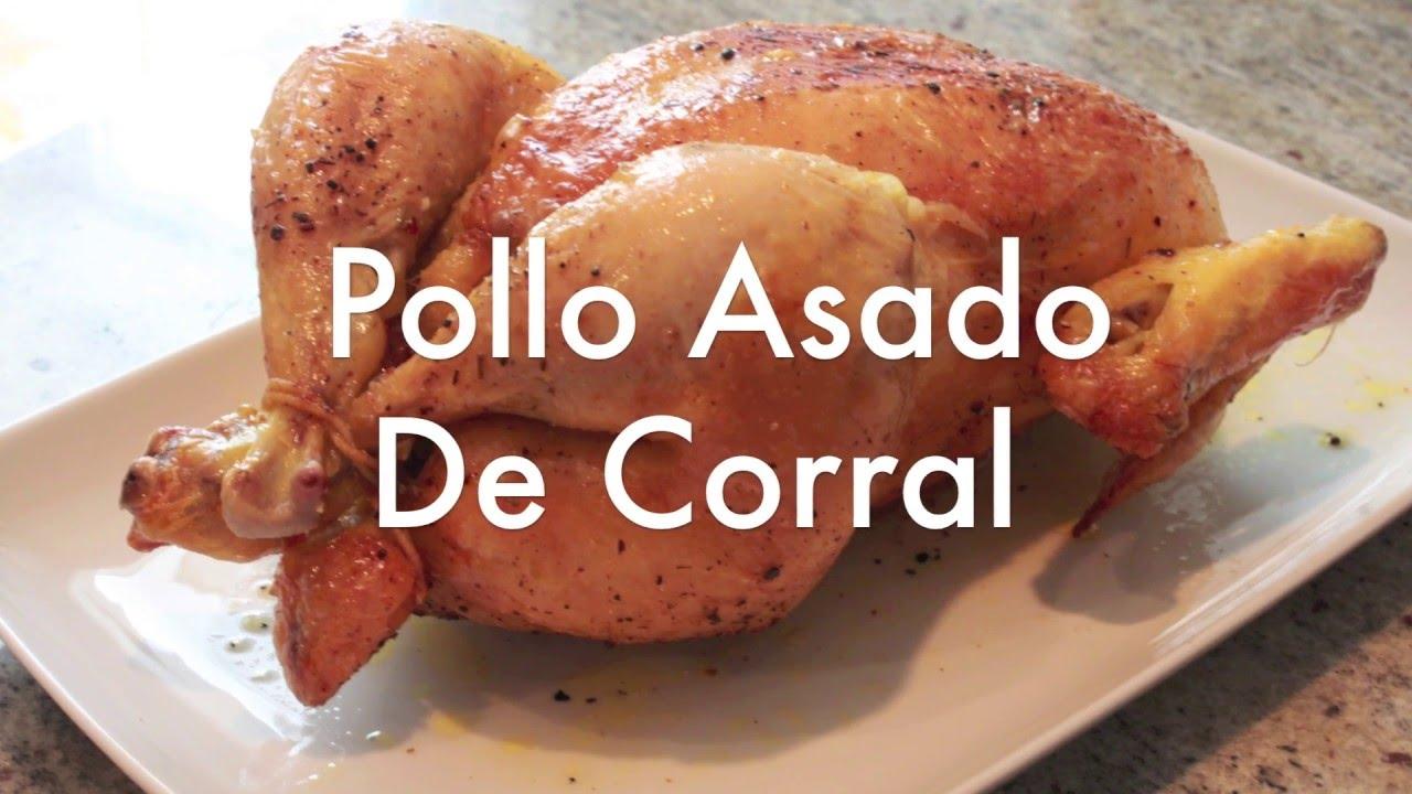 Pollo Asado De Corral Jugoso Recetas Para Horno Youtube