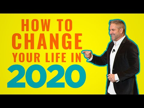 How to change your life in 2020 - Grant Cardone