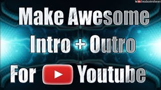 How To Make Awesome Intro & Outro For Your Youtube Channel Without any Software