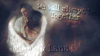 Clark & Lana - We will always be Together