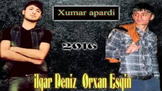 ilqar Deniz ft Orxan Esqin Xumar apardi 2016