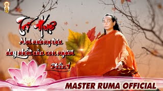 TRÍ HUỆ - NƠI NƯƠNG TỰA DUY NHẤT CỦA CON NGƯỜI - PHẦN 1  |  Master Ruma Official