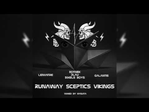 Lemaitre x Galantis x Botnek & 3LAU & Bixel Boys - Runaway Sceptics Vikings (Mashup by Nyguita)