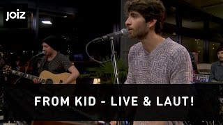 FROM KID - Come In (live at joiz)