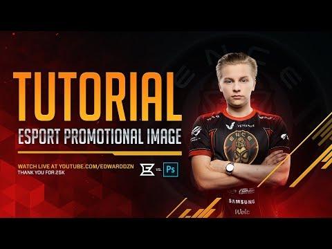 Esports Promotional Image Tutorial - Photoshop Tutorial By EdwardDZN