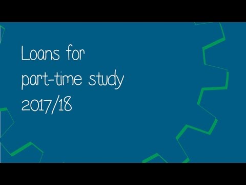 Loans for part time study 2017/18