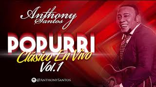 Popurrí clásico en vol.1 - Anthony Santos YouTube Videos